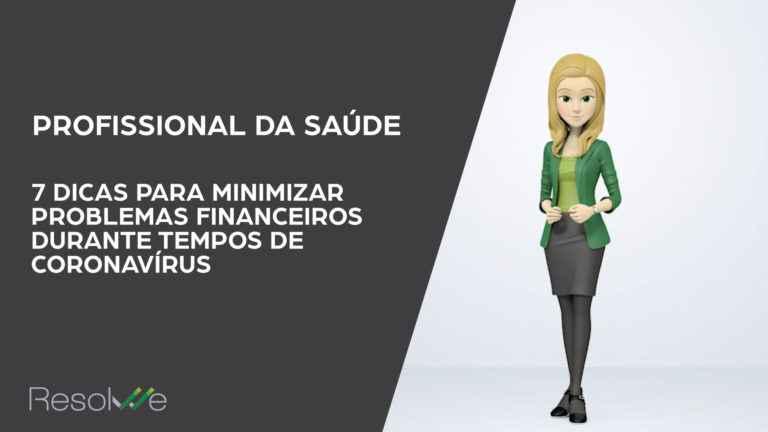 PROFISSIONAL DA SAÚDE: COMO MINIMIZAR OS PROBLEMAS FINANCEIROS DURANTE TEMPOS DE CORONAVÍRUS